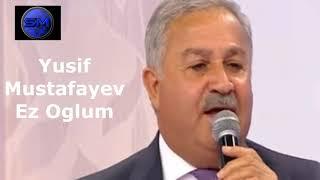 Yusif Mustafayev Ez Oglum Audio