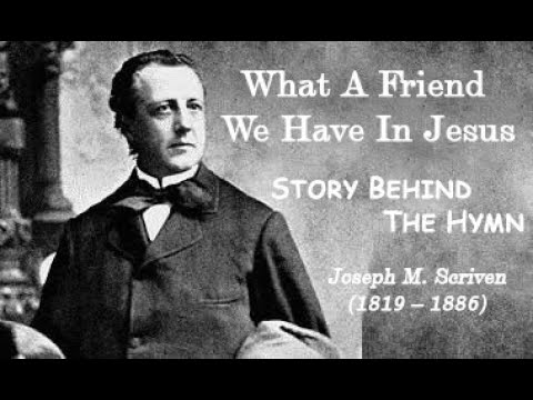 What A Friend We Have In Jesus Story Behind The Hymn - YouTube