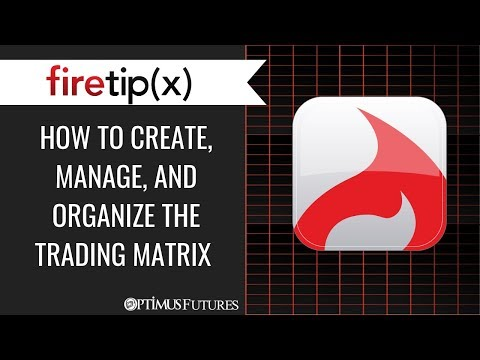 Firetip X - How to Create, Manage, and Organize the Trading Matrix (Quote Board)