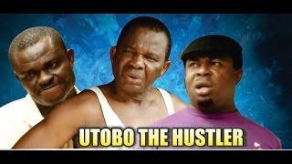 Utobo the Hustler  -  2014 Latest Nigeria Nollywood Movie
