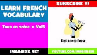LEARN FRENCH VOCABULARY = Tous en scčne = Vol5