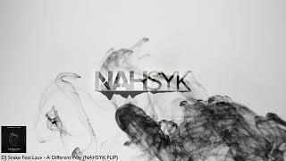 DJ Snake Feat.Lauv A Different Way (NAHSYK FLIP)