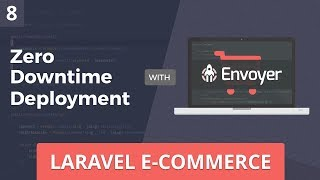 Laravel E-Commerce - Zero Downtime Deployment w/ Envoyer - Part 8