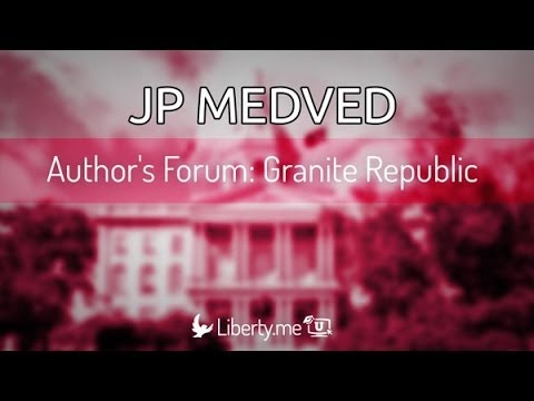 Authors Forum: Granite Republic by JP Medved