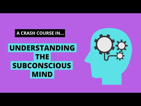 Crash course in understanding the subconscious mind
