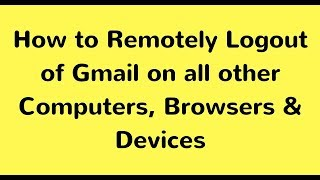 Gmail Sign Out | How to Logout Gmail account on all Devices by Mobile & Desktop 2018
