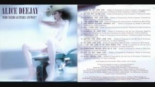 Alice Deejay - Who Needs Guitars Anyway [Full Album]
