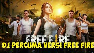 DJ PERCUMA VERSI FREE FIRE