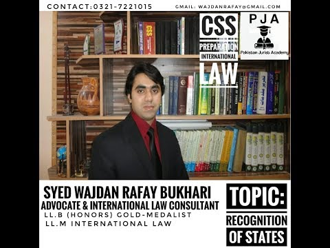 Recognition of states in International Law - Video Lecture by Wajdan Bukhari