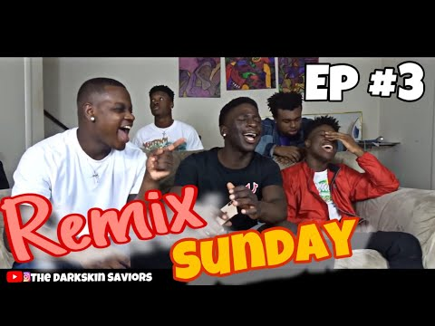 "REMIX SUNDAY Ep 3 ""WHY YOU GONNA ACT LIKE THAT"""