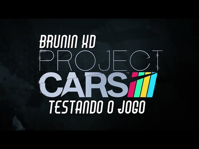 Project Cars - Testando o jogo (Brunin gameplay)