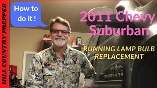 2011 Chevrolet Suburban running lamp bulb replacement