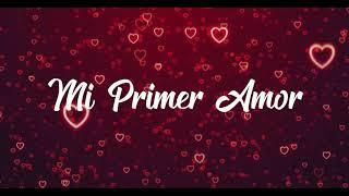 Mi Primer Amor - Chano Cota, Armando Verdugo, Ramiro Vargas (Lyrics)