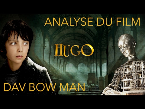 Hugo Cabret de Martin Scorsese - Analyse du Film by Dav Bow Man ft Guilhem Malissen