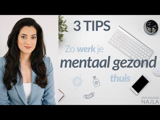 Thuiswerk tips van psycholoog Najla