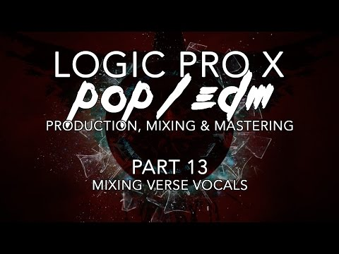 Logic Pro X – Pop/EDM Production #13 – Mixing Verse Vocals