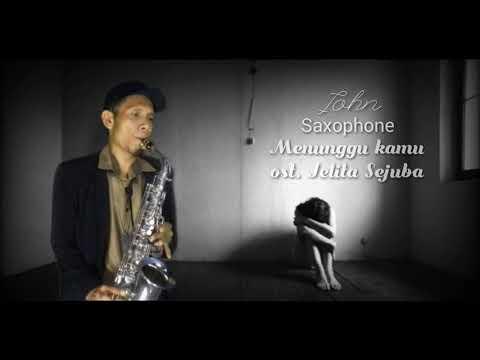 Menunggu Kamu Ost. Jelita Sejuba - Anji Cover Saxophone