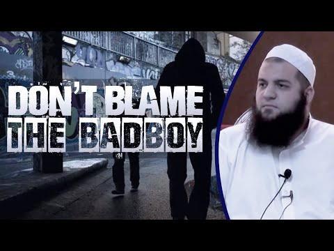 [FULL] Dont blame the bad boy- Sheikh Abdul Majid