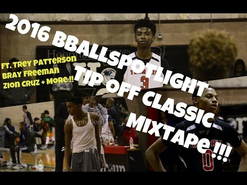 2016 Bballspotlight Tip Off Classic Mixtape !!! Ft. Trey Patterson, Bray Freeman, Zion Cruz + More !