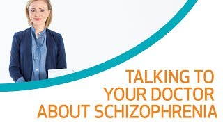 Talking to Your Doctor About Schizophrenia