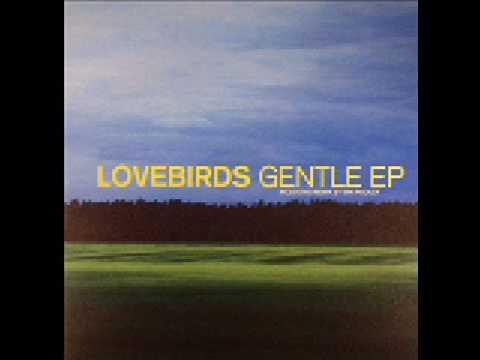 Lovebirds - Tuesday (Gentle EP)