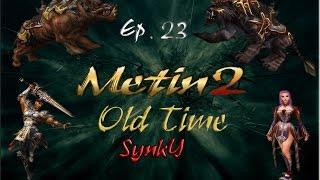Metin2 Old Time - Farmer [Ep.23]