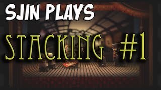 Sjin Plays: Stacking #1