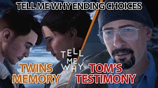 Tell Me Why All Ending Choices - Believed in Twins Memory or Tom's Testimony