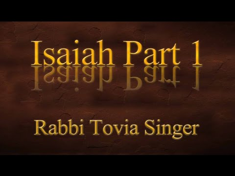 Isaiah — Part 1: Rabbi Tovia Singer Explores One of the Most Exciting Prophets Who Ever Lived