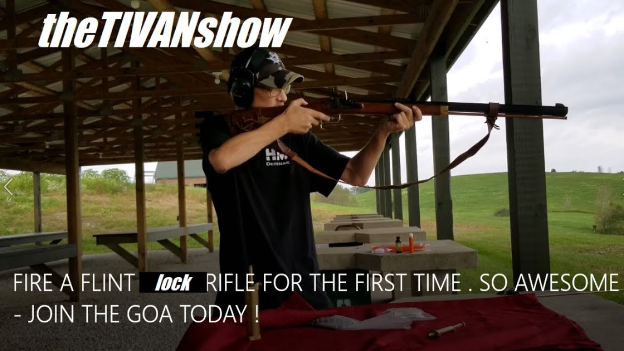FIRE A FLINT lock RIFLE FOR THE FIRST TIME   SO AWESOME   JOIN THE GOA TODAY !