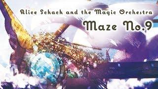 Maze No.9 - Alice Schach And The Magic Orchestra