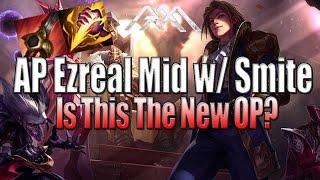 Ap Ezreal Mid Smite - New Meta? - League Of Legends