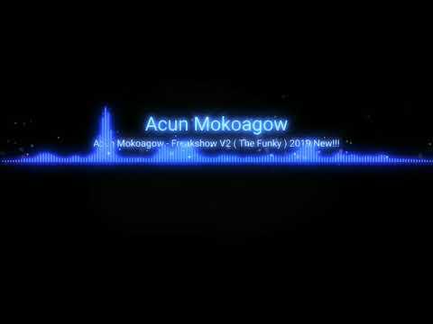 Acun Mokoagow - Freakshow ( The Funky ) 2019 New!!!