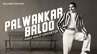 Palwankar Baloo: The Breakthrough Wizard   The Agent Of Change   #AllAboutCricket