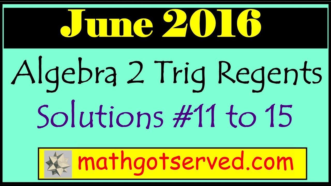 June 2016 NYS Algebra 2 Trigonometry Regents Examination solutions ...
