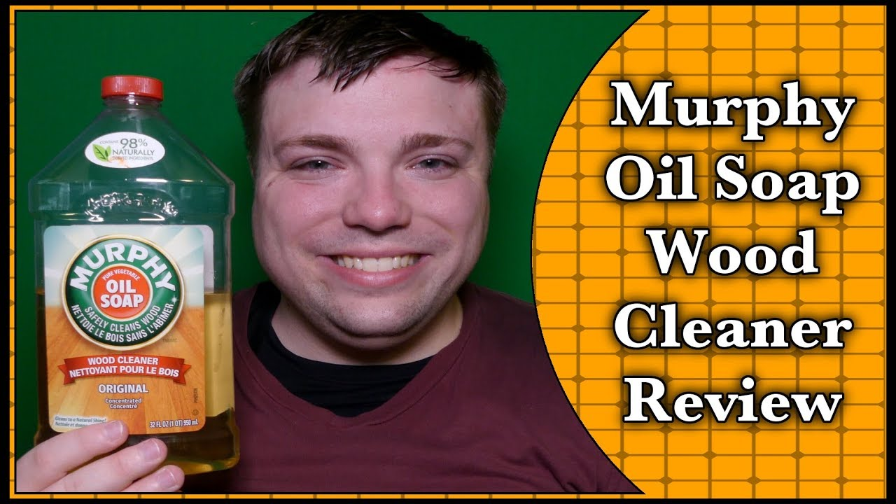 Murphy Oil Soap Wood Cleaner Review