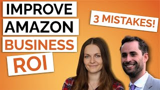 3 Common Ways Amazon FBA Sellers Decrease ROI and How To Change It