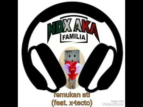 NDX AKA - Remukan Ati (feat. x-tecto)