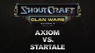 SHOUTCraft Clan Wars S2 - Axiom vs. Startale