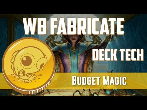 Budget Magic: $50 (16 tix) WB Fabricate (Deck Tech)