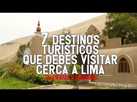 7 DESTINOS TURISTICOS PARA VISITAR CERCA DE LIMA   PERU EN FIESTAS O FERIADOS