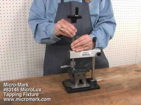 How To Tap A Hole Using Micro Mark 83146 Tapping Fixture
