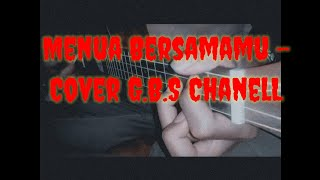 MENUA BERMSAMAMU - Tri suaka cover by G.B.S ChanelL