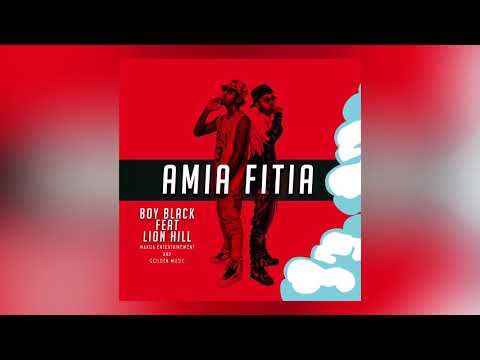 Lion Hill ft. Boy Black - Amia fitia [Official Audio]