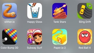 Slither.io,Happy Glass,Tank Stars,Sling Drift,Color Bump 3D,Suvway Surf,Paper.io 2,Red Ball 4