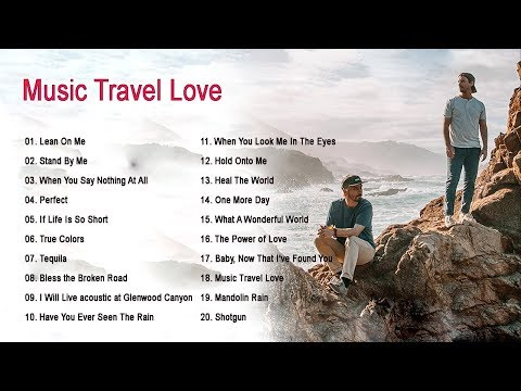 The best songs of MUSIC TRAVEL LOVE - MUSIC TRAVEL LOVE full album 2020