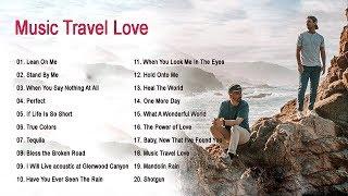 The best songs of MUSIC TRAVEL LOVE - MUSIC TRAVEL LOVE full album 2020