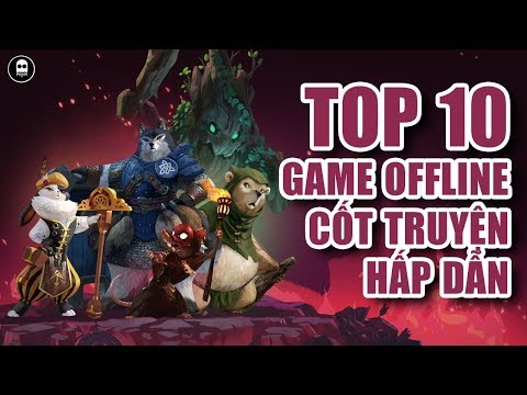 [GAME REVIEW] Top 10 Tựa Game Mobile OFFLINE Cốt Truyện Hấp Dẫn Nhất 2019
