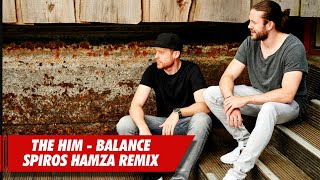 The Him (feat. Oktavian) - Balance | Spiros Hamza Remix