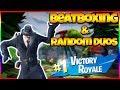 FORTNITE AND BEATBOX | Random Duo Reactions | Fortnite Battle Royale